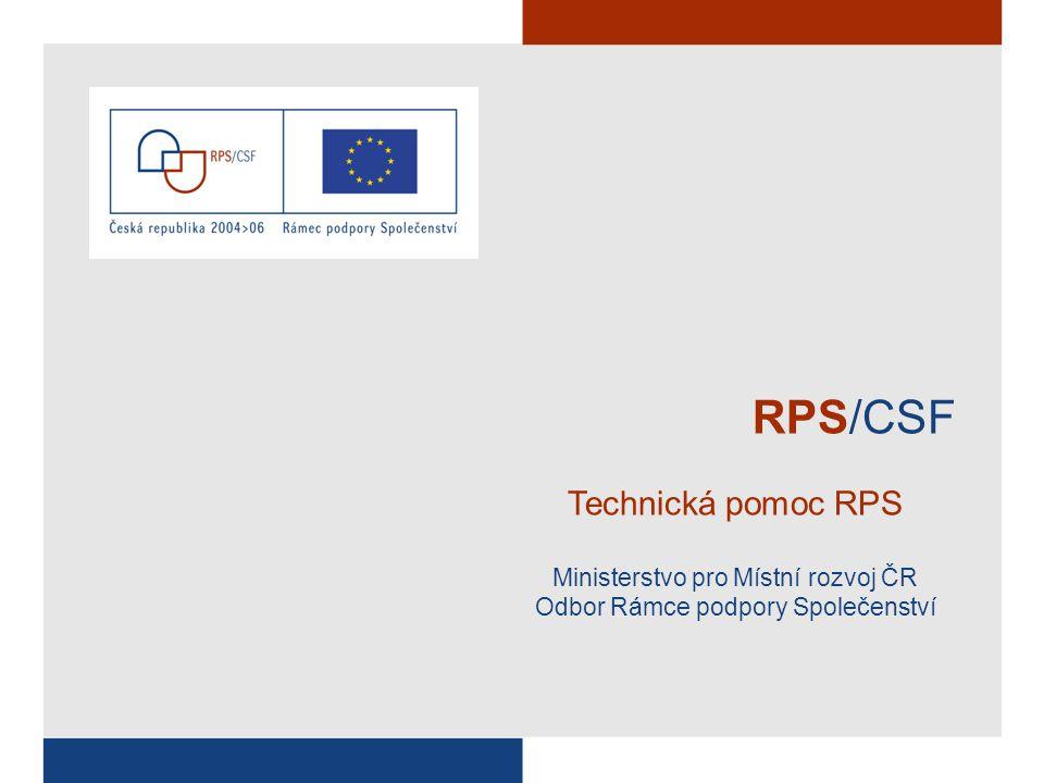 RPS/CSF Technická pomoc RPS Ministerstvo pro Místní rozvoj ČR Odbor Rámce podpory Společenství