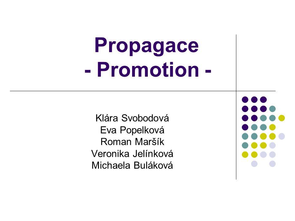 Propagace - Promotion - Klára Svobodová Eva Popelková Roman Maršík Veronika Jelínková Michaela Buláková