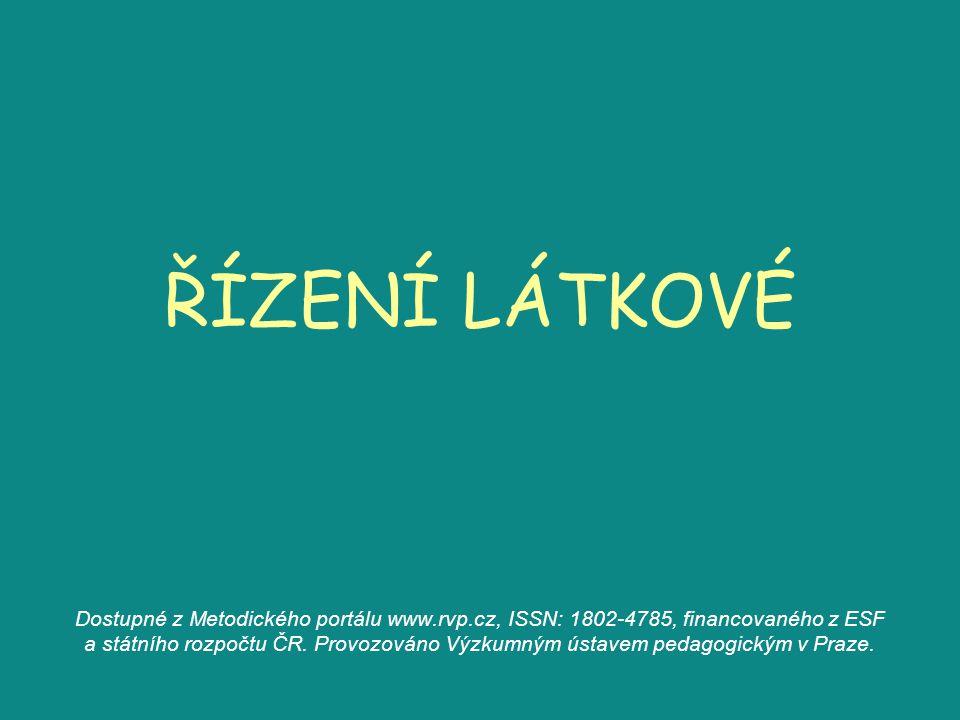 ŘÍZENÍ LÁTKOVÉ Dostupné z Metodického portálu www.rvp.cz, ISSN: 1802-4785, financovaného z ESF a státního rozpočtu ČR. Provozováno Výzkumným ústavem p