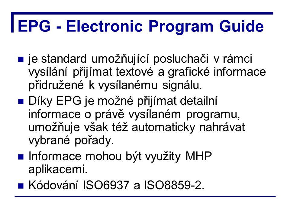 EPG - Electronic Program Guide je standard umožňující posluchači v rámci vysílání přijímat textové a grafické informace přidružené k vysílanému signálu.