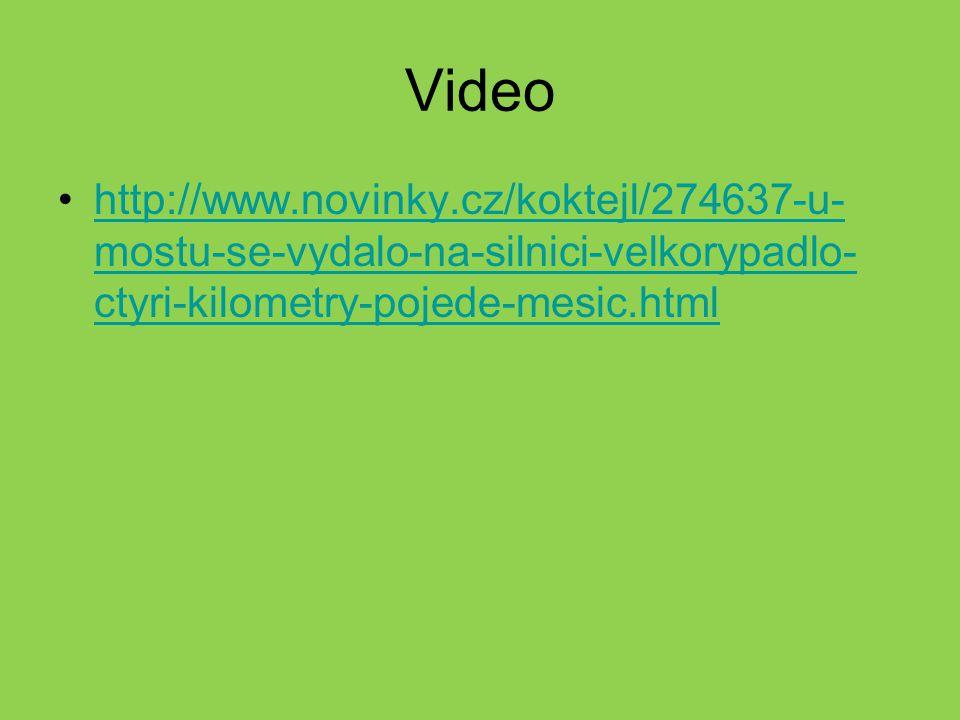 Video http://www.novinky.cz/koktejl/274637-u- mostu-se-vydalo-na-silnici-velkorypadlo- ctyri-kilometry-pojede-mesic.htmlhttp://www.novinky.cz/koktejl/