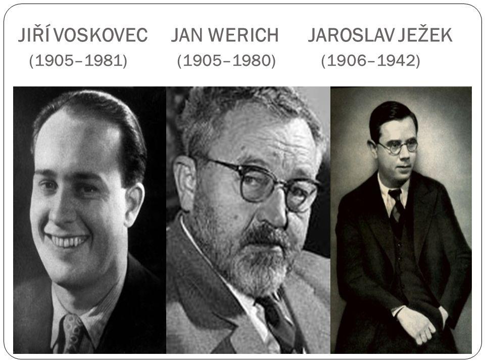 JIŘÍ VOSKOVEC JAN WERICH JAROSLAV JEŽEK (1905–1981) (1905–1980) (1906–1942)