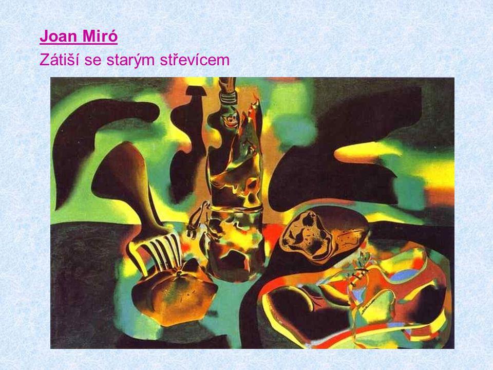 Joan Miró Zátiší se starým střevícem