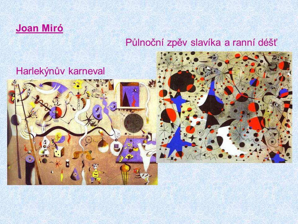 Joan Miró Půlnoční zpěv slavíka a ranní déšť Harlekýnův karneval