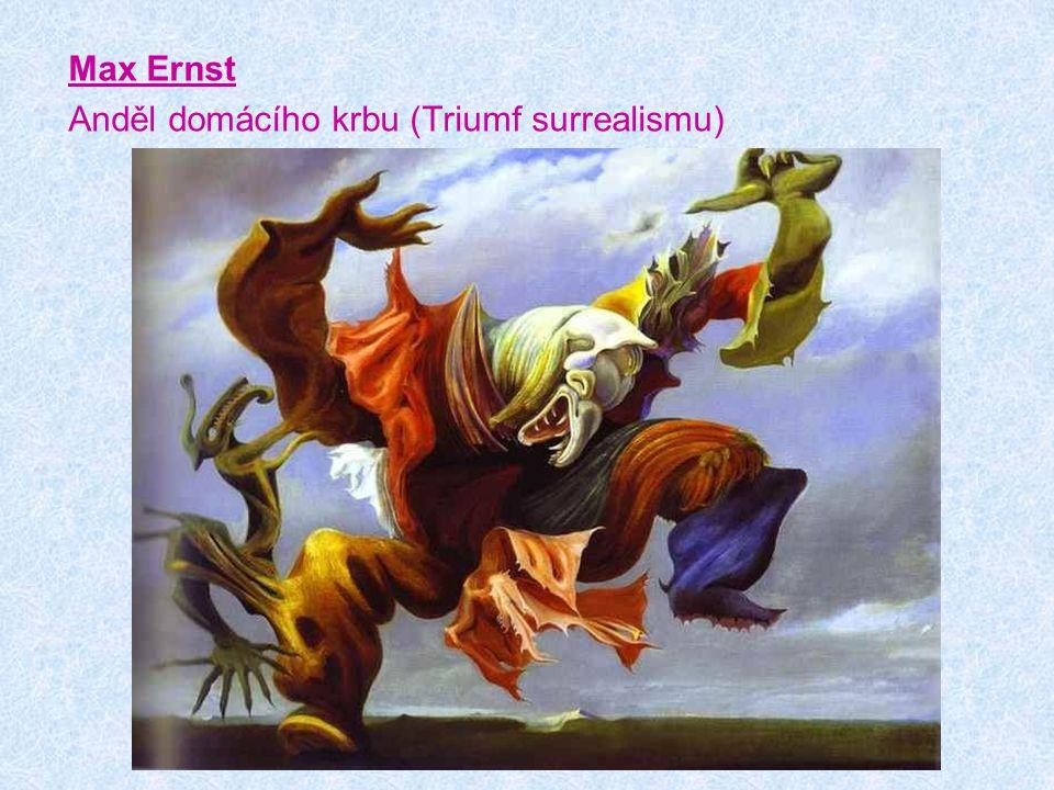 Max Ernst Anděl domácího krbu (Triumf surrealismu)