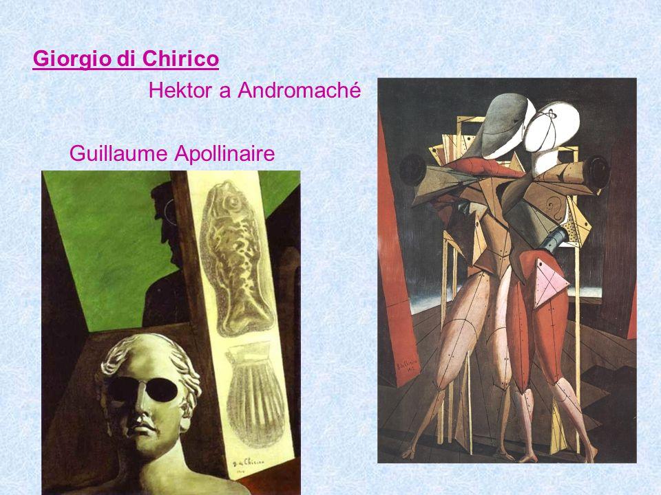 Giorgio di Chirico Hektor a Andromaché Guillaume Apollinaire