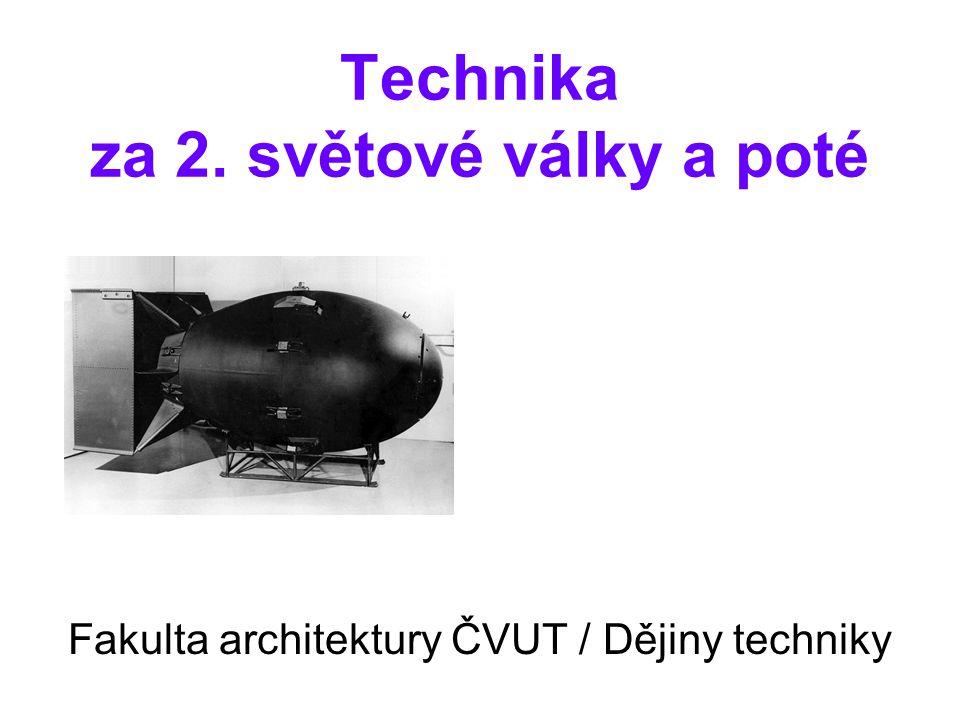 Technika za 2. světové války a poté Fakulta architektury ČVUT / Dějiny techniky