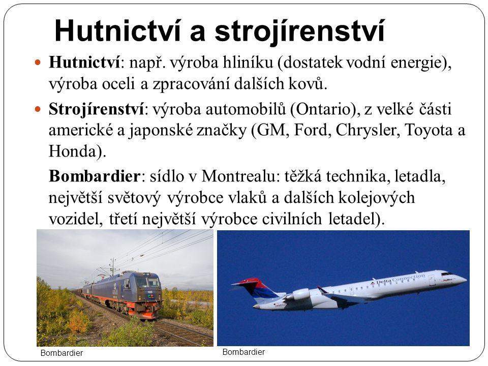 Hutnictví a strojírenství Hutnictví: např. výroba hliníku (dostatek vodní energie), výroba oceli a zpracování dalších kovů. Strojírenství: výroba auto