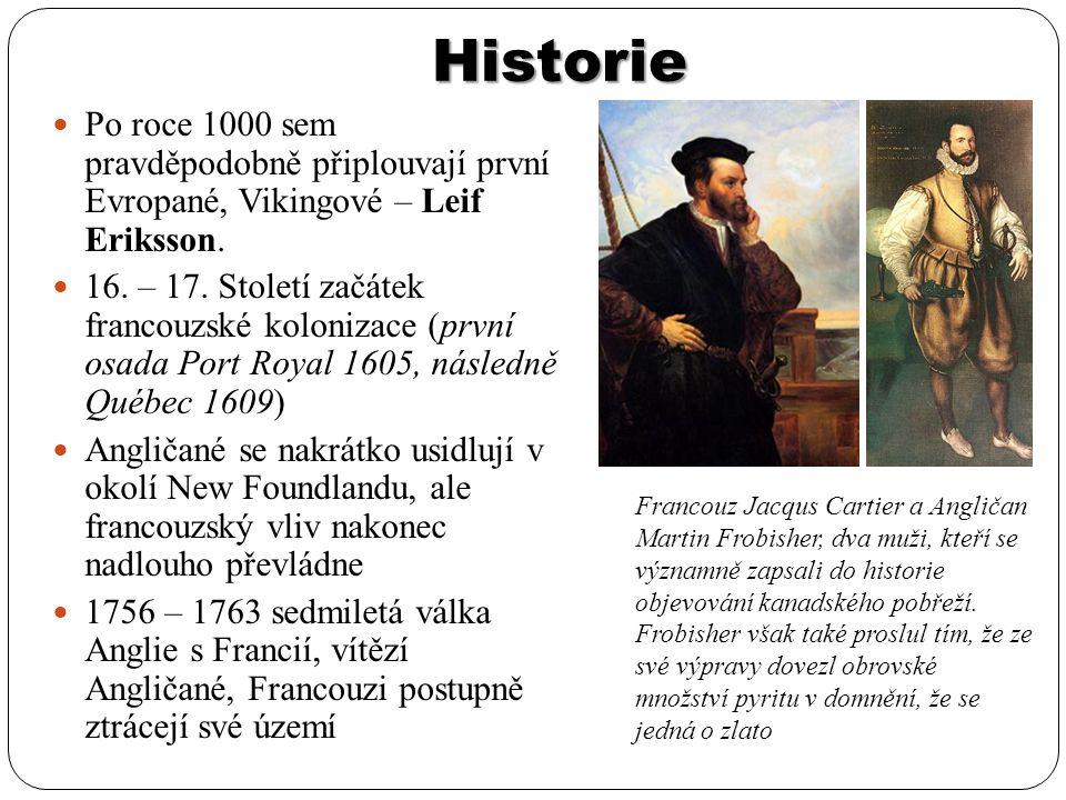 Historie Po roce 1000 sem pravděpodobně připlouvají první Evropané, Vikingové – Leif Eriksson. 16. – 17. Století začátek francouzské kolonizace (první