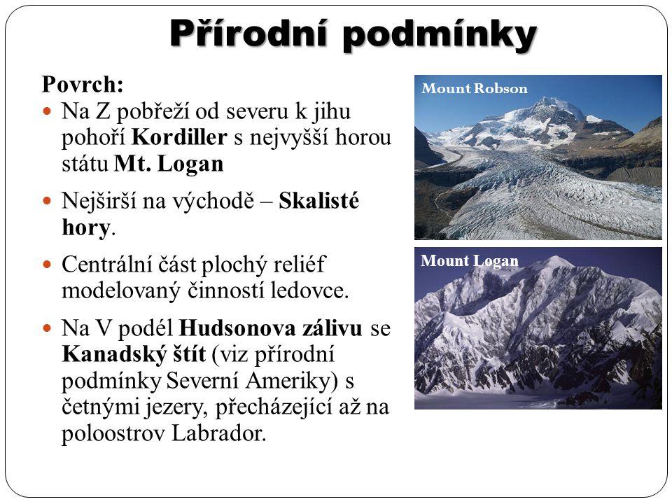 Přírodní podmínky Povrch: Na Z pobřeží od severu k jihu pohoří Kordiller s nejvyšší horou státu Mt. Logan Nejširší na východě – Skalisté hory. Centrál