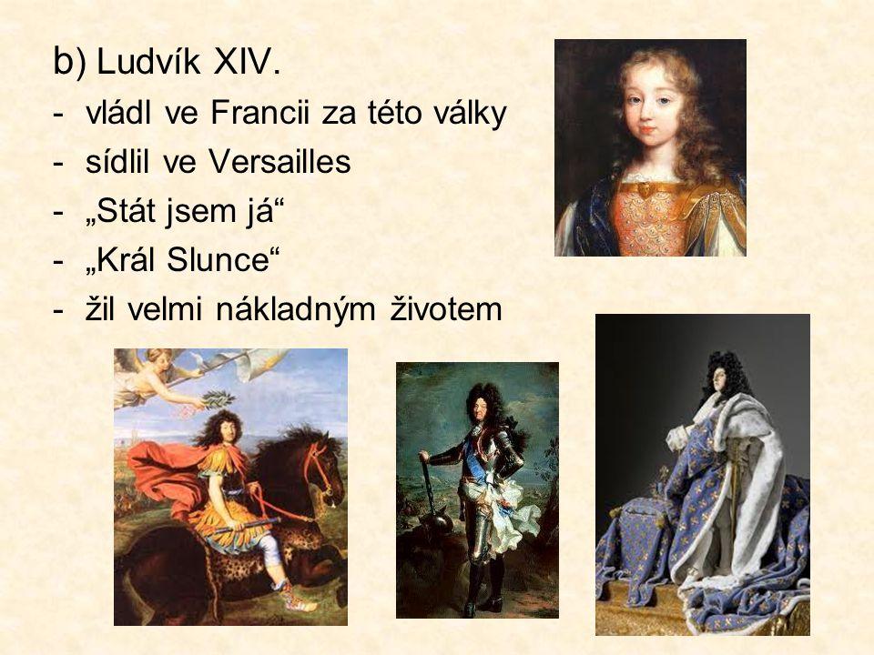 b ) Ludvík XIV.