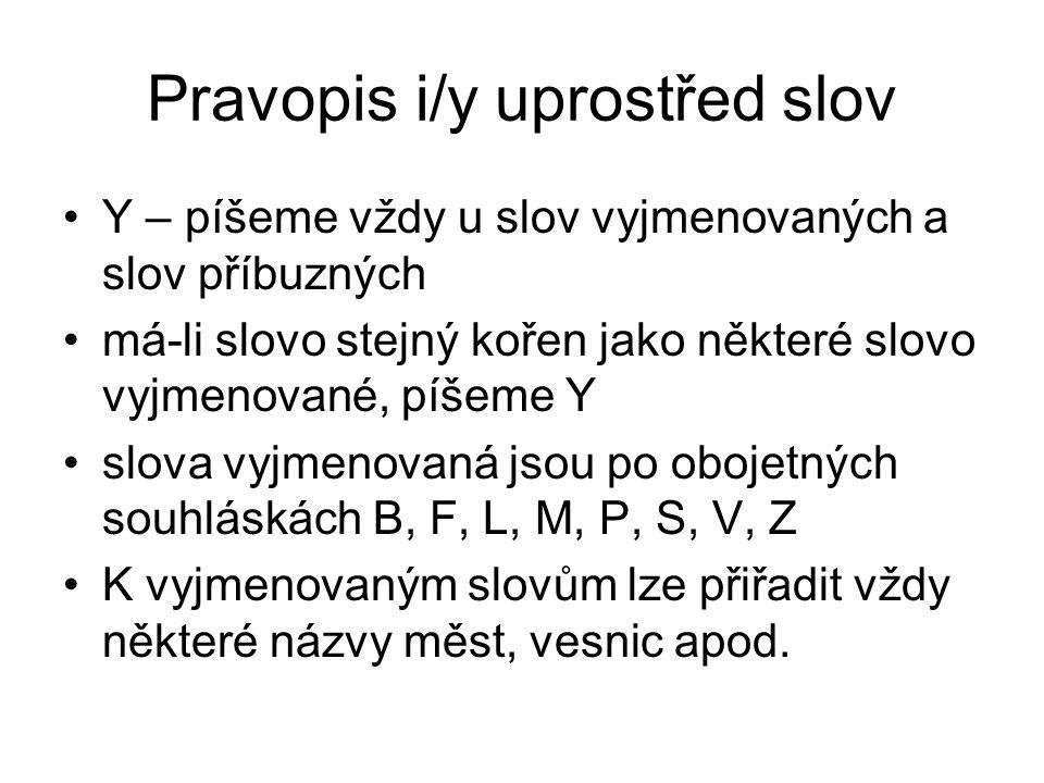 Urči vzor a doplň i/y 1.v konv_ 2.mezi dub_ 3.viděl holub_ 4.jeli s Francouz_ 5.do Bratislav_ 6.na pol_ 7.v Břeclav_ 8.silné provaz_ 9.v Chuchl_ 10.uprostřed představen_ 11.o sousedov_ 12.kobyl_ s hříbat_