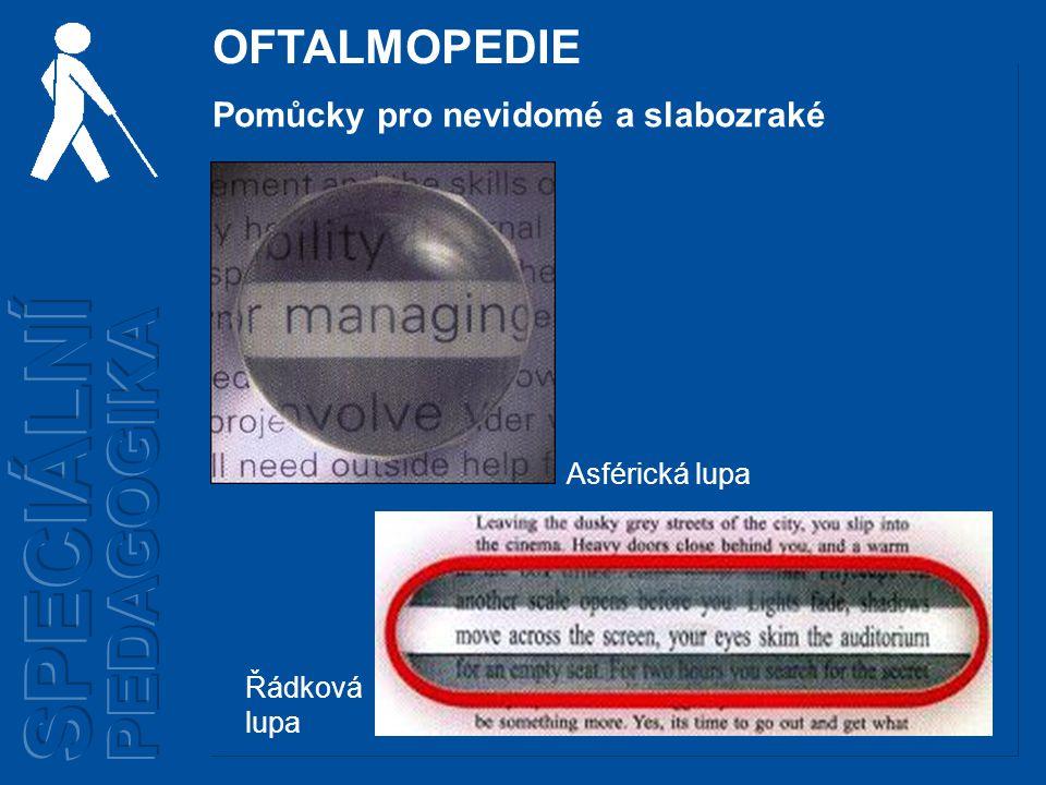 OFTALMOPEDIE Řádková lupa Pomůcky pro nevidomé a slabozraké Asférická lupa