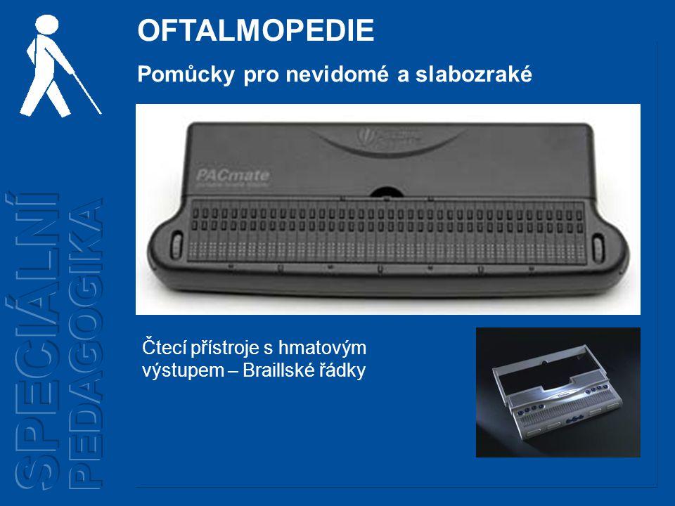 OFTALMOPEDIE Čtecí přístroje s hmatovým výstupem – Braillské řádky Pomůcky pro nevidomé a slabozraké