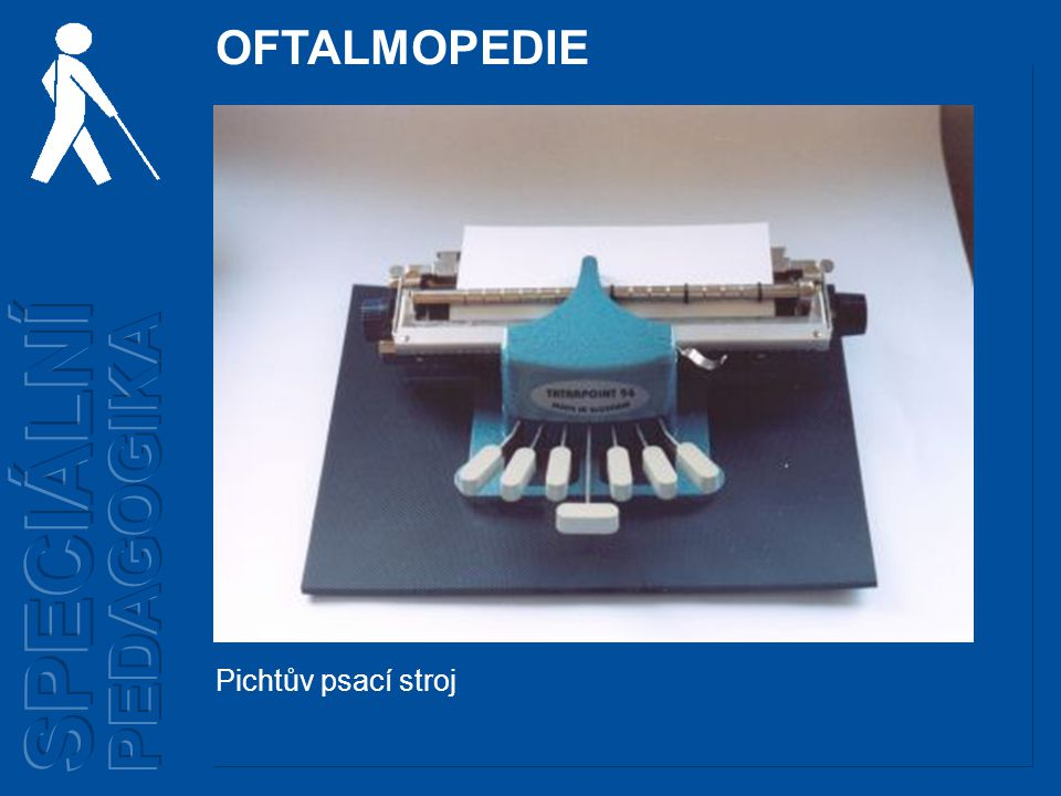 OFTALMOPEDIE Pichtův psací stroj