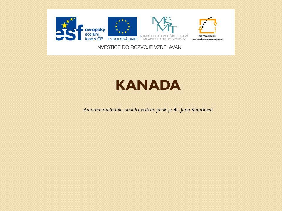 KANADA Autorem materiálu, není-li uvedeno jinak, je Bc. Jana Kloučková