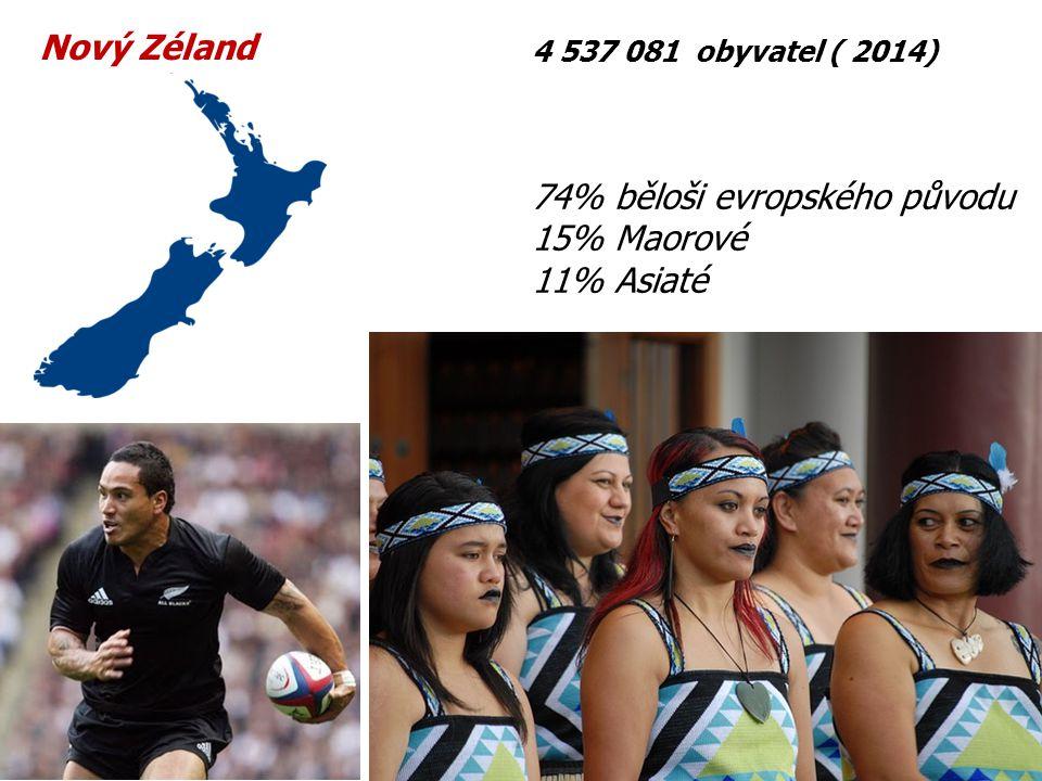 Nový Zéland 4 537 081 obyvatel ( 2014) 74% běloši evropského původu 15% Maorové 11% Asiaté