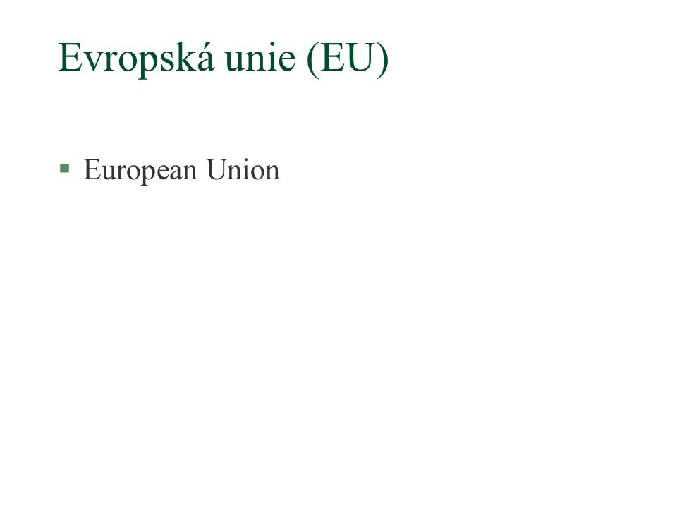 Evropská unie (EU) §European Union