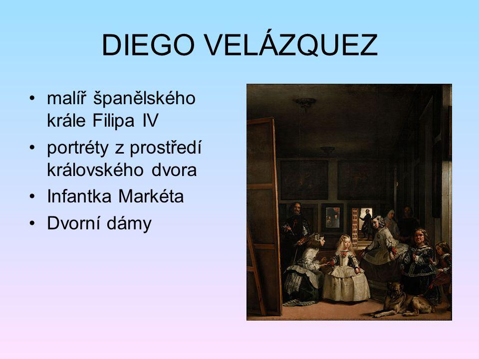 DIEGO VELÁZQUEZ malíř španělského krále Filipa IV portréty z prostředí královského dvora Infantka Markéta Dvorní dámy