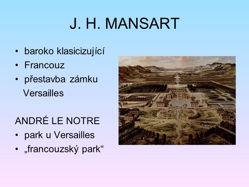 """J. H. MANSART baroko klasicizující Francouz přestavba zámku Versailles ANDRÉ LE NOTRE park u Versailles """"francouzský park"""""""