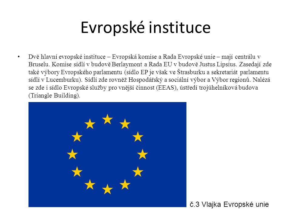 Evropské instituce Dvě hlavní evropské instituce – Evropská komise a Rada Evropské unie – mají centrálu v Bruselu.