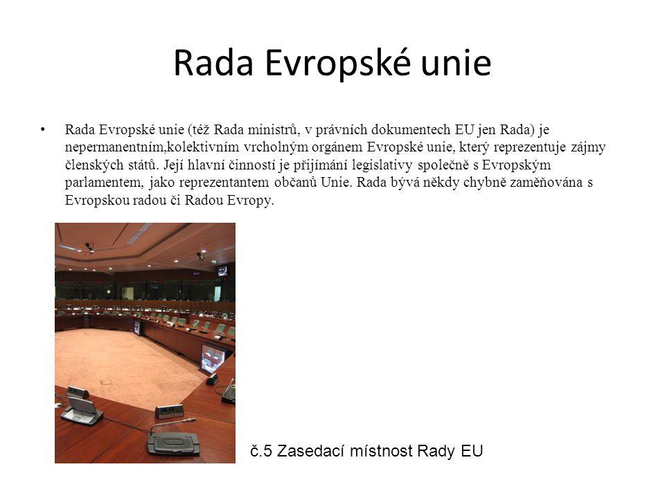 Rada Evropské unie Rada Evropské unie (též Rada ministrů, v právních dokumentech EU jen Rada) je nepermanentním,kolektivním vrcholným orgánem Evropské unie, který reprezentuje zájmy členských států.