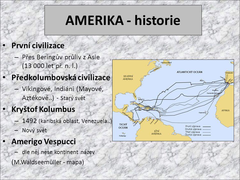 AMERIKA - historie První civilizace – Přes Beringův průliv z Asie (13 000 let př.