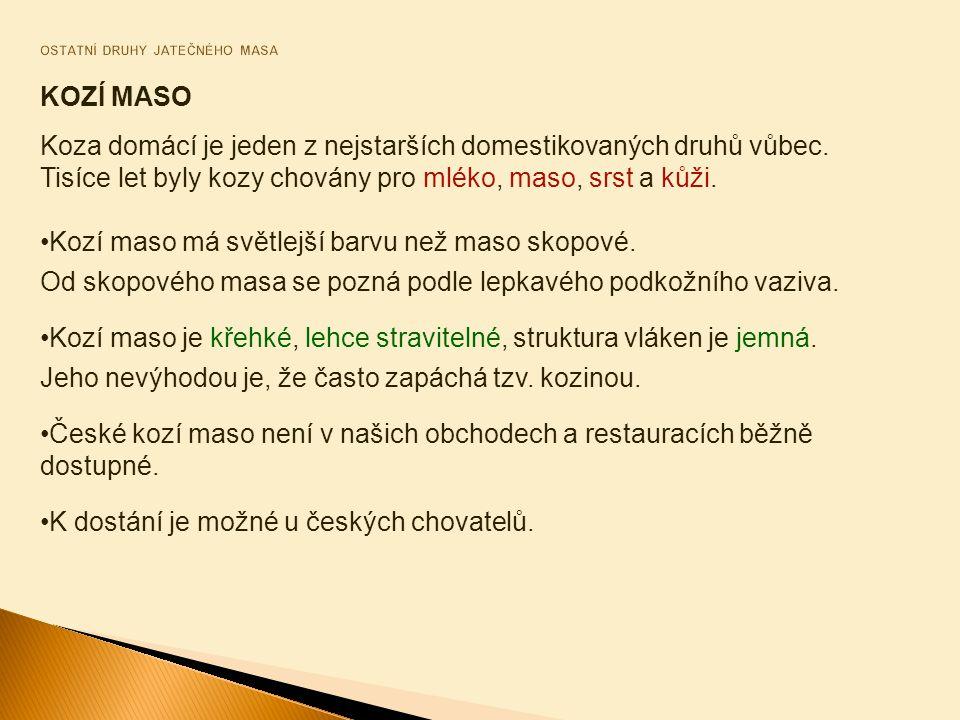 KOZÍ MASO Koza domácí je jeden z nejstarších domestikovaných druhů vůbec.