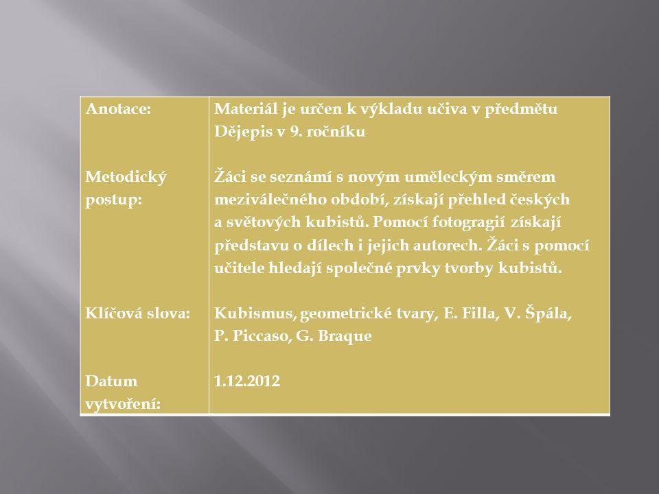 Anotace: Metodický postup: Klíčová slova: Datum vytvoření: Materiál je určen k výkladu učiva v předmětu Dějepis v 9.