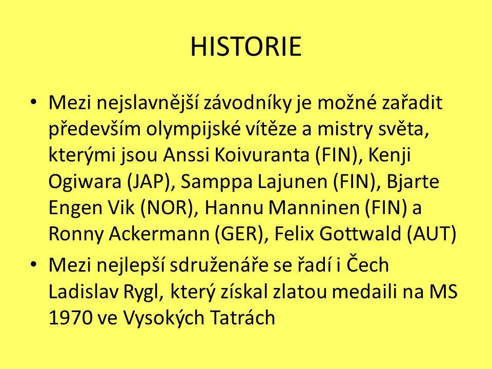 HISTORIE Mezi nejslavnější závodníky je možné zařadit především olympijské vítěze a mistry světa, kterými jsou Anssi Koivuranta (FIN), Kenji Ogiwara (JAP), Samppa Lajunen (FIN), Bjarte Engen Vik (NOR), Hannu Manninen (FIN) a Ronny Ackermann (GER), Felix Gottwald (AUT) Mezi nejlepší sdruženáře se řadí i Čech Ladislav Rygl, který získal zlatou medaili na MS 1970 ve Vysokých Tatrách