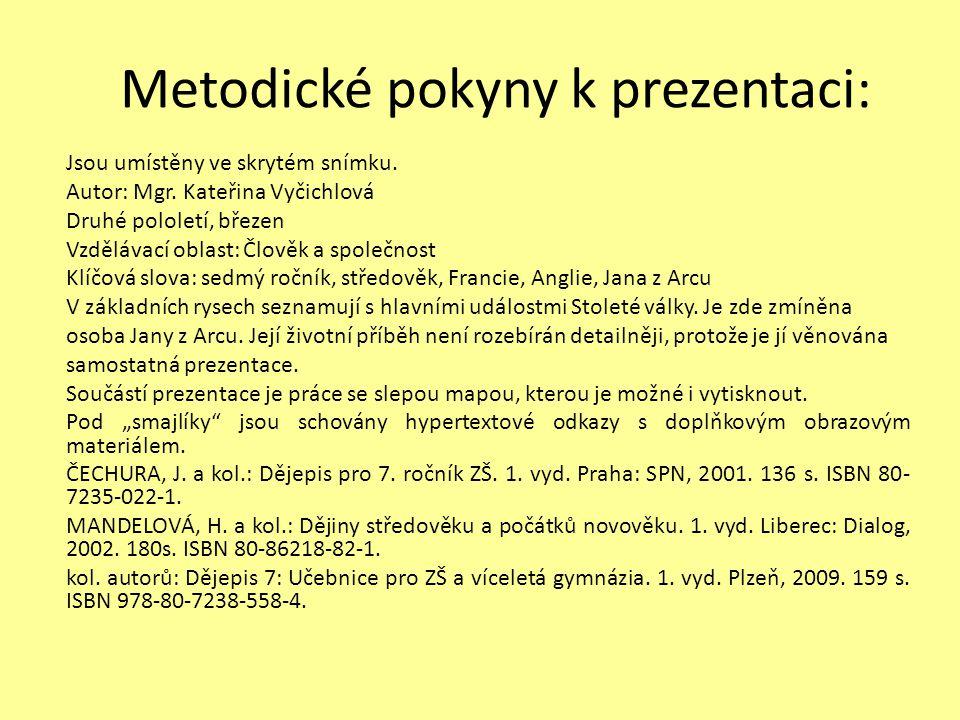 Metodické pokyny k prezentaci: Jsou umístěny ve skrytém snímku. Autor: Mgr. Kateřina Vyčichlová Druhé pololetí, březen Vzdělávací oblast: Člověk a spo