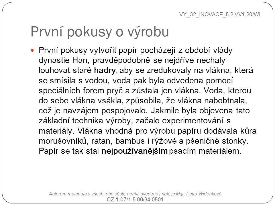 První pokusy o výrobu VY_32_INOVACE_5.2.VV1.20/Wi Autorem materiálu a všech jeho částí, není-li uvedeno jinak, je Mgr. Petra Widenková CZ.1.07/1.5.00/