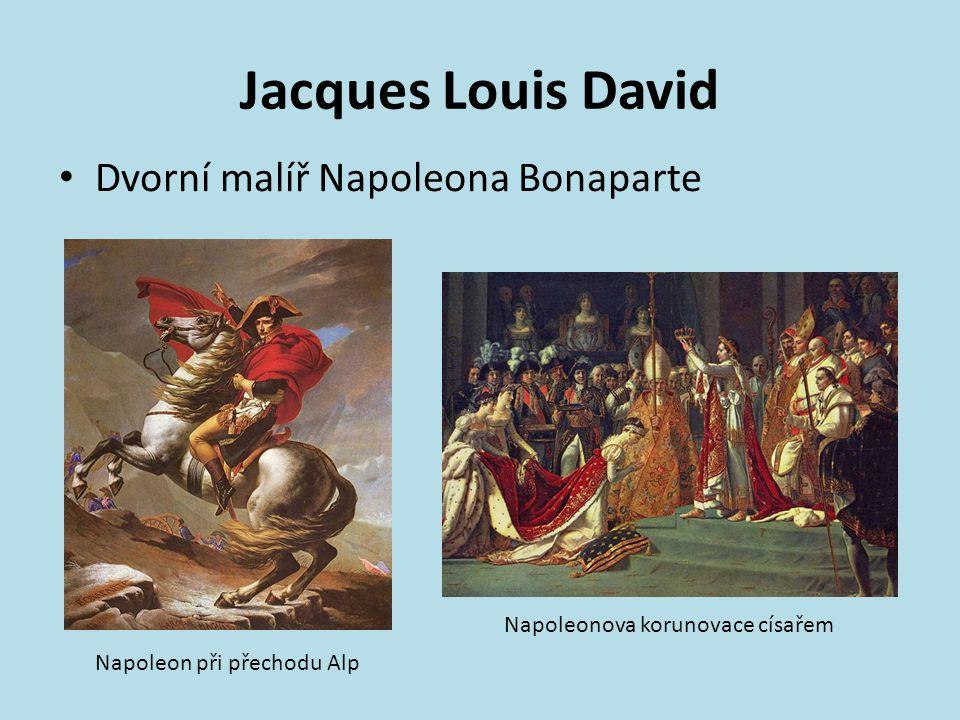 Jacques Louis David Dvorní malíř Napoleona Bonaparte Napoleon při přechodu Alp Napoleonova korunovace císařem