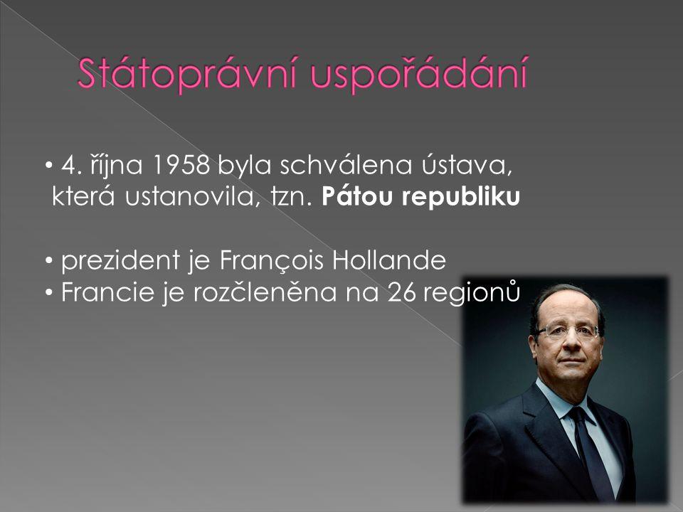 4. října 1958 byla schválena ústava, která ustanovila, tzn. Pátou republiku prezident je François Hollande Francie je rozčleněna na 26 regionů