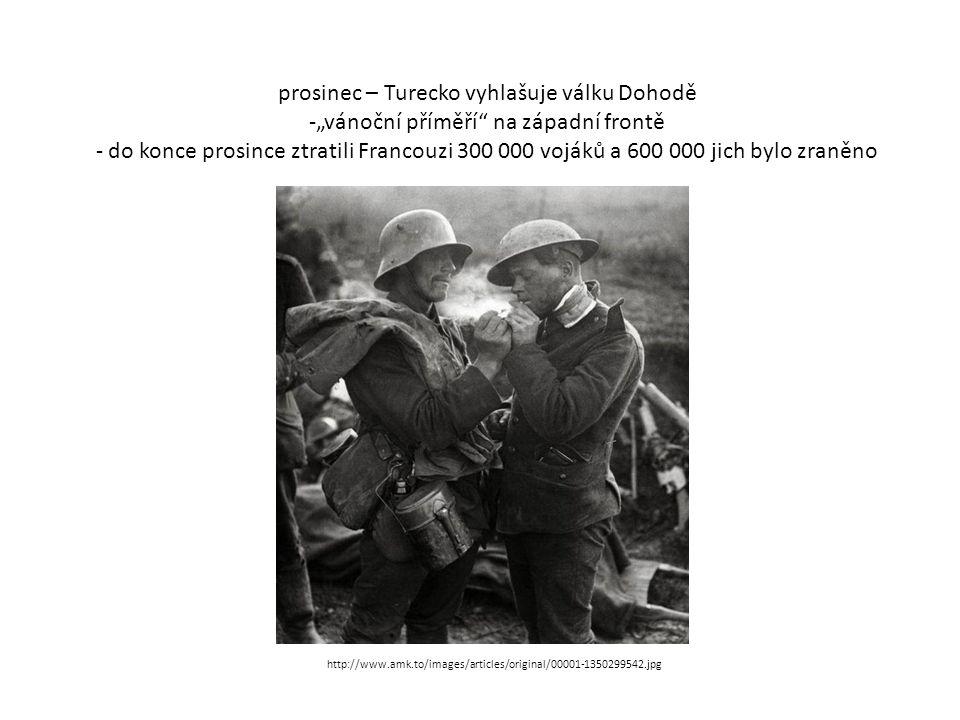 """prosinec – Turecko vyhlašuje válku Dohodě -""""vánoční příměří na západní frontě - do konce prosince ztratili Francouzi 300 000 vojáků a 600 000 jich bylo zraněno http://www.amk.to/images/articles/original/00001-1350299542.jpg"""