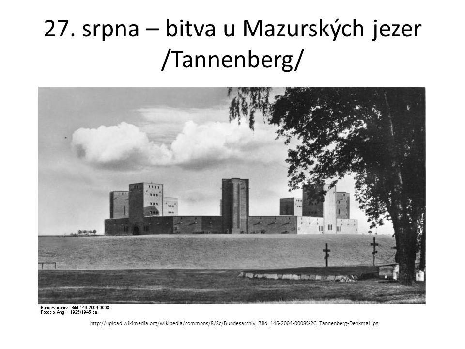 27. srpna – bitva u Mazurských jezer /Tannenberg/ http://upload.wikimedia.org/wikipedia/commons/8/8c/Bundesarchiv_Bild_146-2004-0008%2C_Tannenberg-Den