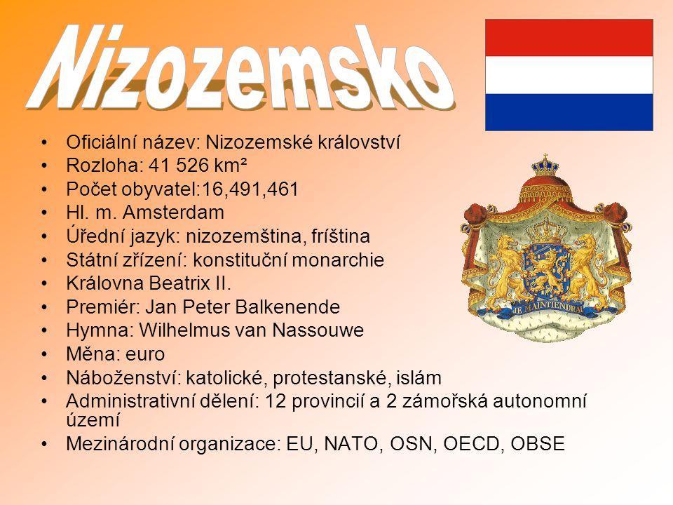 Oficiální název: Nizozemské království Rozloha: 41 526 km² Počet obyvatel:16,491,461 Hl. m. Amsterdam Úřední jazyk: nizozemština, fríština Státní zříz