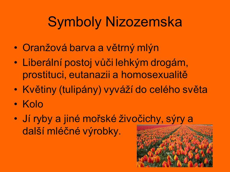 Symboly Nizozemska Oranžová barva a větrný mlýn Liberální postoj vůči lehkým drogám, prostituci, eutanazii a homosexualitě Květiny (tulipány) vyváží d