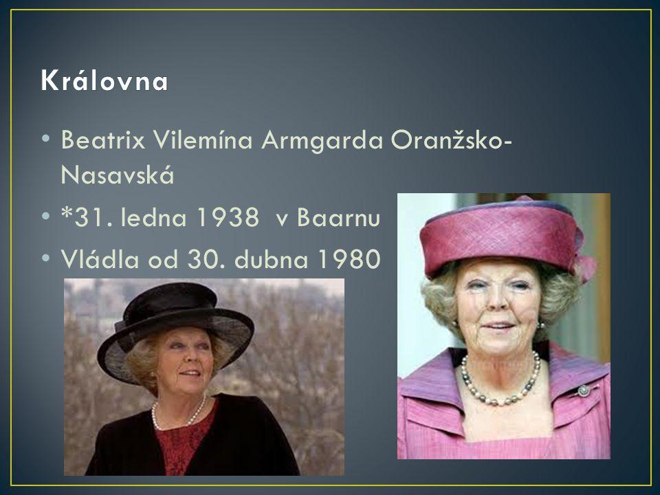 Beatrix Vilemína Armgarda Oranžsko- Nasavská *31. ledna 1938 v Baarnu Vládla od 30. dubna 1980