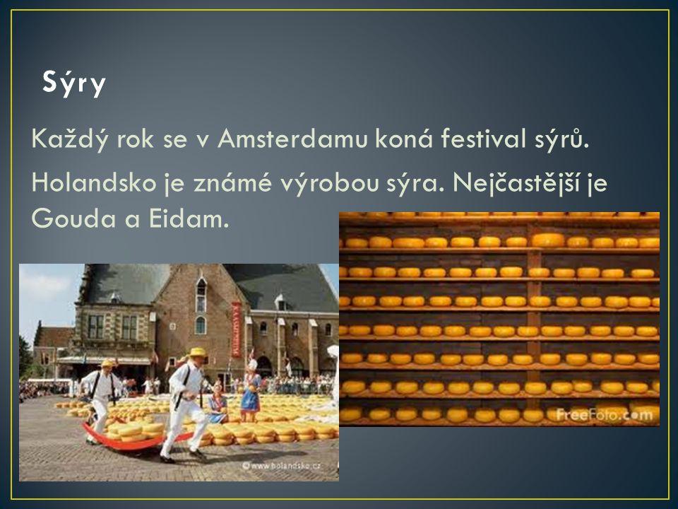 Každý rok se v Amsterdamu koná festival sýrů. Holandsko je známé výrobou sýra. Nejčastější je Gouda a Eidam.