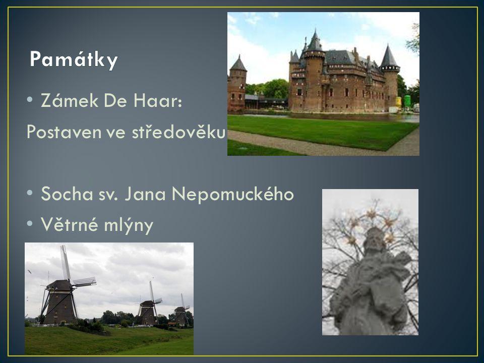 Zámek De Haar: Postaven ve středověku Socha sv. Jana Nepomuckého Větrné mlýny