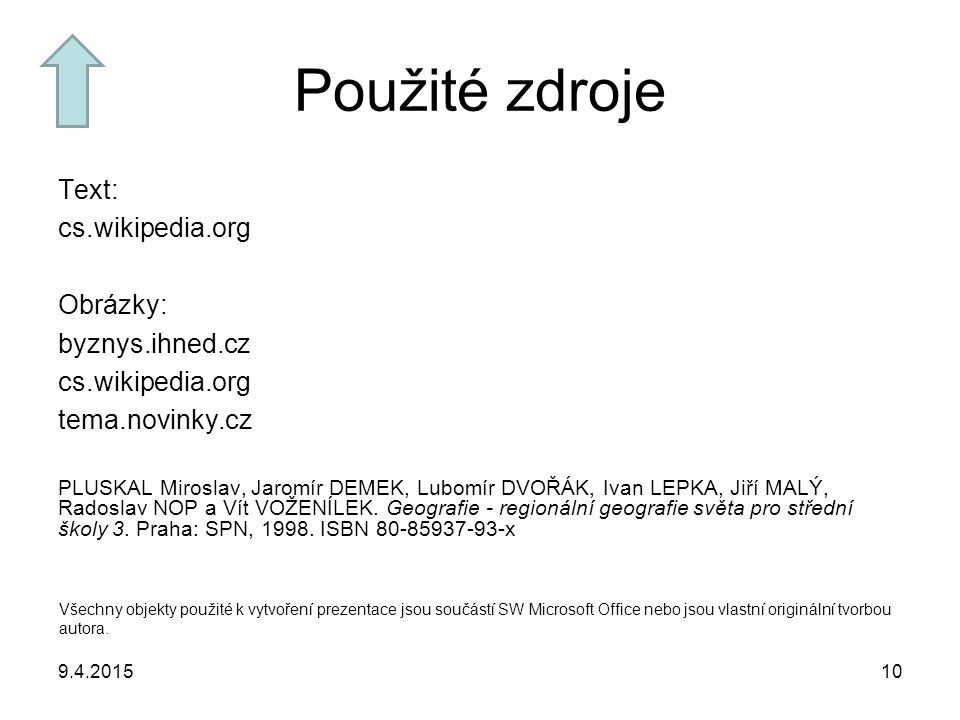 10 Použité zdroje Text: cs.wikipedia.org Obrázky: byznys.ihned.cz cs.wikipedia.org tema.novinky.cz PLUSKAL Miroslav, Jaromír DEMEK, Lubomír DVOŘÁK, Iv