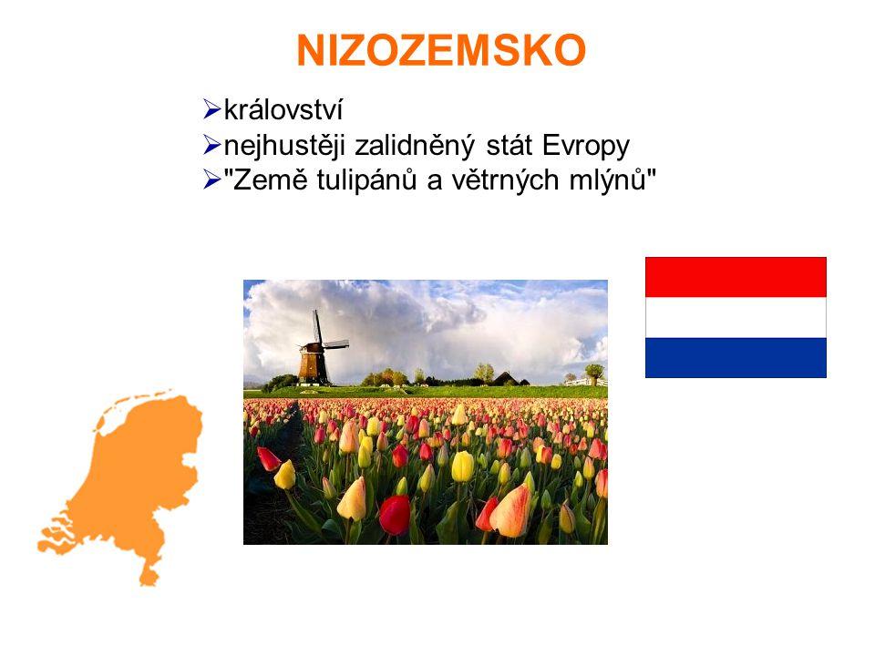 NIZOZEMSKO  království  nejhustěji zalidněný stát Evropy  Země tulipánů a větrných mlýnů