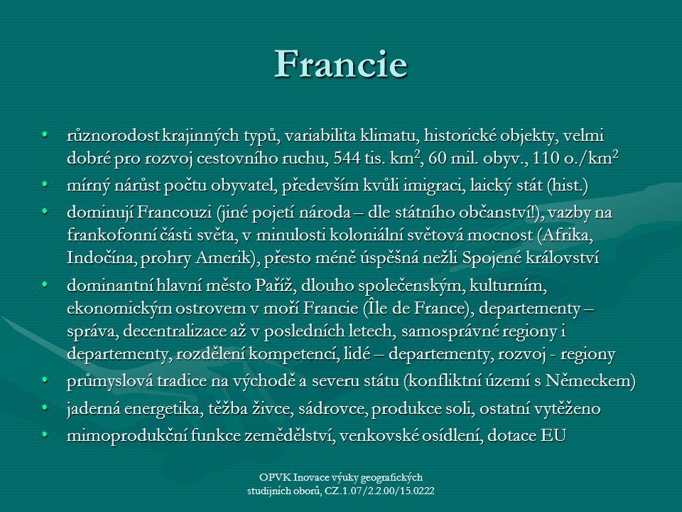 Francie různorodost krajinných typů, variabilita klimatu, historické objekty, velmi dobré pro rozvoj cestovního ruchu, 544 tis. km 2, 60 mil. obyv., 1