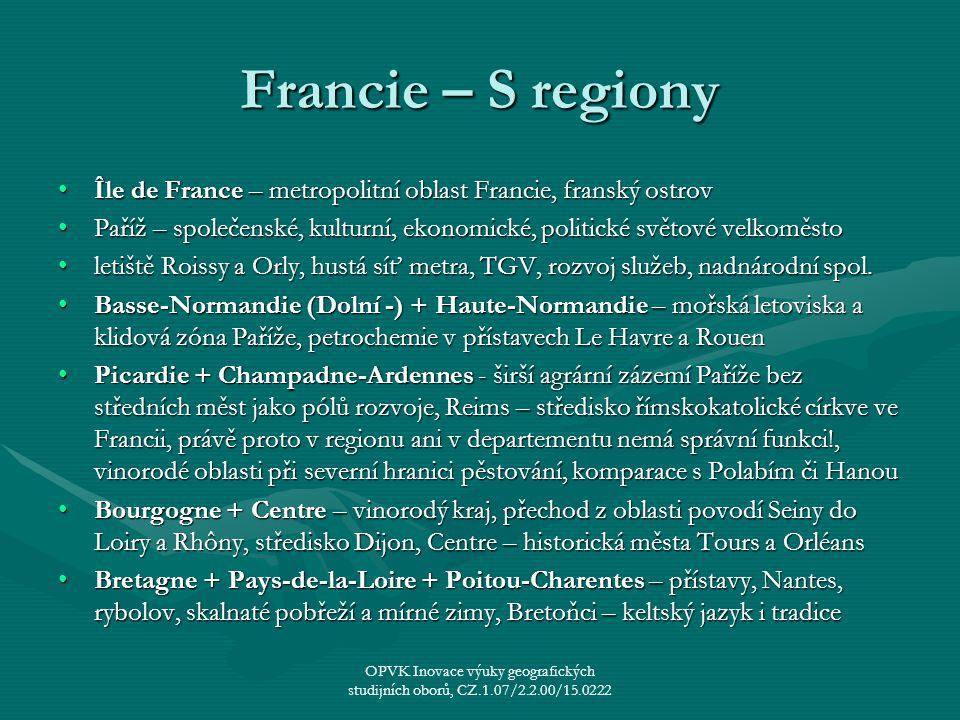 Francie – S regiony Île de France – metropolitní oblast Francie, franský ostrovÎle de France – metropolitní oblast Francie, franský ostrov Paříž – spo