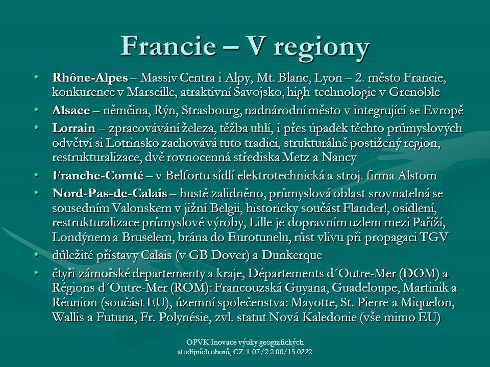 Francie – V regiony Rhône-Alpes – Massiv Centra i Alpy, Mt. Blanc, Lyon – 2. město Francie, konkurence v Marseille, atraktivní Savojsko, high-technolo