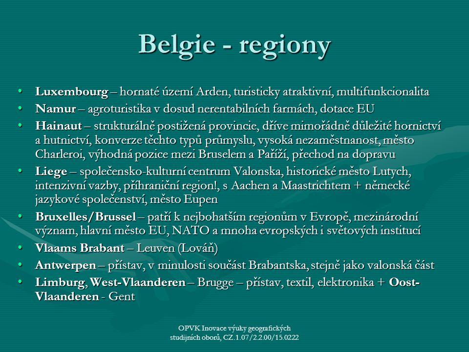 Belgie - regiony Luxembourg – hornaté území Arden, turisticky atraktivní, multifunkcionalitaLuxembourg – hornaté území Arden, turisticky atraktivní, m
