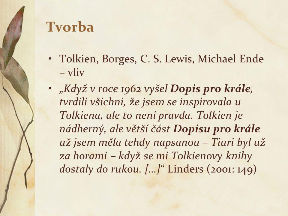 """Tvorba Tolkien, Borges, C. S. Lewis, Michael Ende – vliv """"Když v roce 1962 vyšel Dopis pro krále, tvrdili všichni, že jsem se inspirovala u Tolkiena,"""