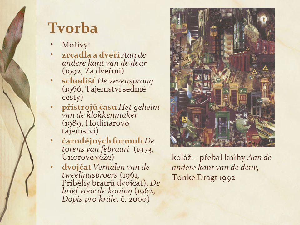 Tvorba Motivy: zrcadla a dveří Aan de andere kant van de deur (1992, Za dveřmi) schodišť De zevensprong (1966, Tajemství sedmé cesty) přístrojů času H