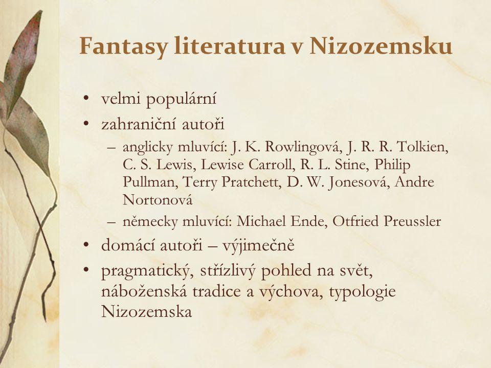Fantasy literatura v Nizozemsku velmi populární zahraniční autoři –anglicky mluvící: J. K. Rowlingová, J. R. R. Tolkien, C. S. Lewis, Lewise Carroll,
